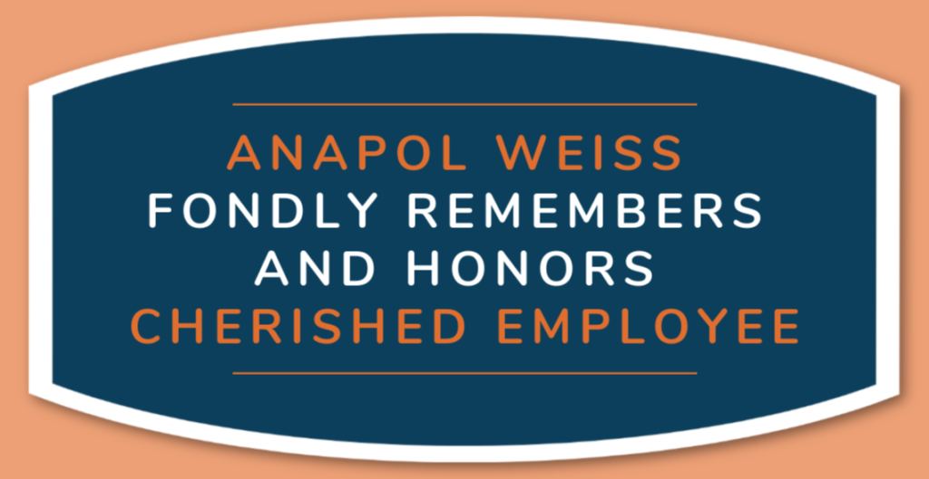 Anapol Weiss fondly remembers and honors cherished employee