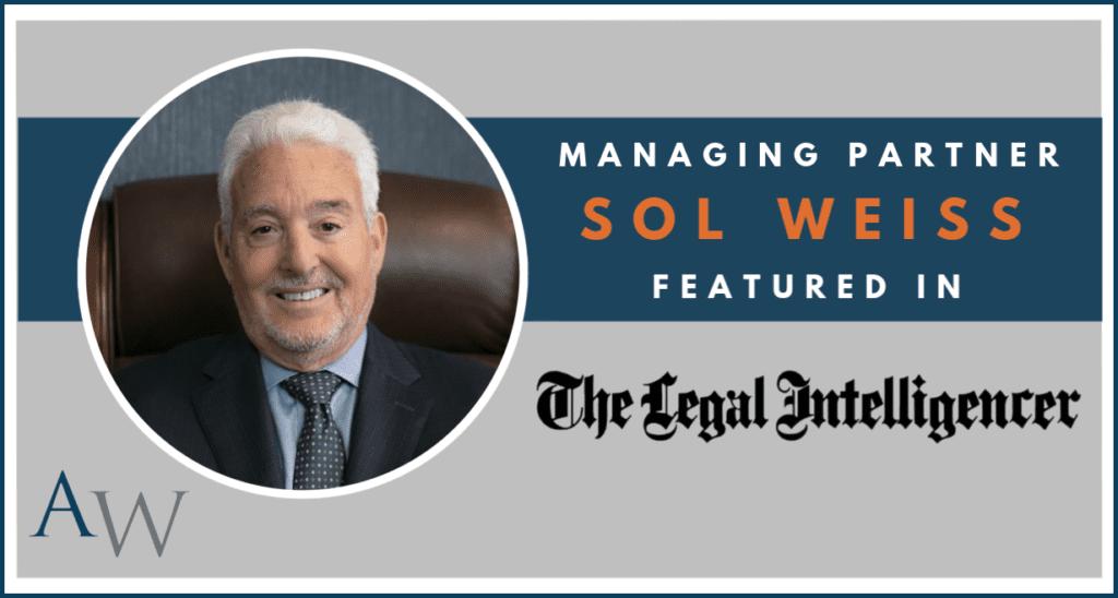 Sol Weiss Legal Intelligencer